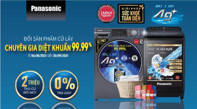Đổi máy giặt cũ lấy máy giặt mới Panasonic - GIẢM THÊM 2.000.000Đ